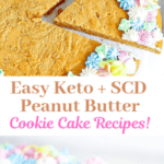 Low Carb + SCD friendly Peanut Butter Cookie Cake Pin