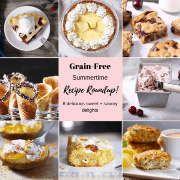 Grain-Free Summertime Recipe Roundup!